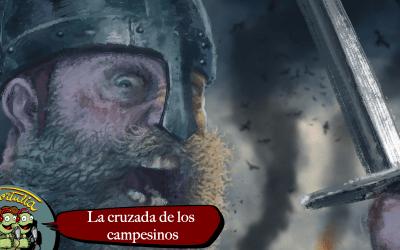 La Tortulia #220 – La cruzada de campesinos