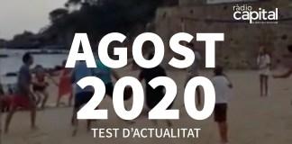 Què va passar a l'agost 2020 al Baix Empordà? Posa't a prova amb el test de les notícies més importants de Ràdio Capital de l'Empordà