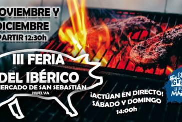 El Mercado de San Sebastián de Huelva celebra la III Feria del Ibérico