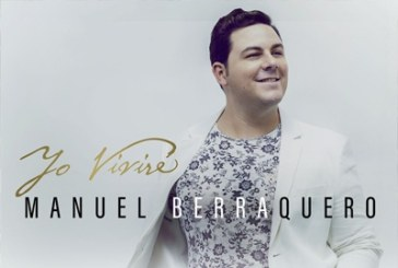 Manuel Berraquero presenta su tercer trabajo discográfico 'Yo Viviré'