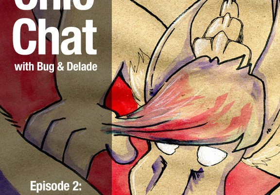 Chio Chat with Bug & Delade Episode 2: Bad Influences
