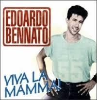 Viva La Mamma, Edoardo Bennato.