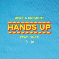 Merk & Kremont feat. DNCE – Hands Up