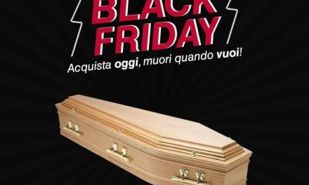 """""""Black Friday"""", ci mancava anche questa: """"Risparmia oggi, muori domani"""""""
