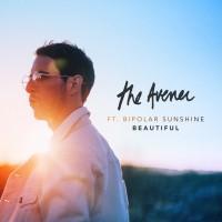 """Da oggi su Radio Flash il nuovo singolo di The Avener:""""Beautiful"""", in collaborazione conBipolar Sunshine."""