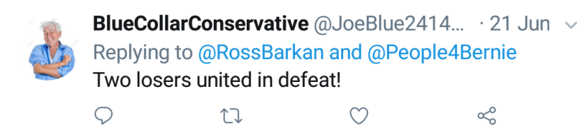 """Blue Collar Conservative Tweeted: """"Two losers united in defeat!"""" replying to @RossBarkan and @People4Bernie"""