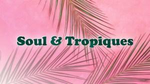 1280-720_soul&tropiques