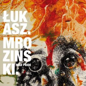Lukasz-Mrozinski-Mad-Pride