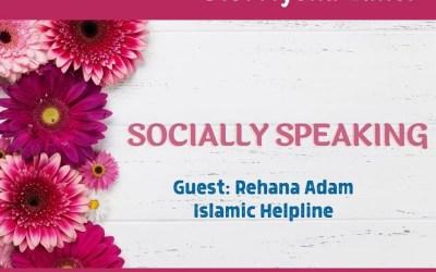 Youth Talk with Bibi Aysha: Socially speaking – Rehana Adam from Islamic Helpline