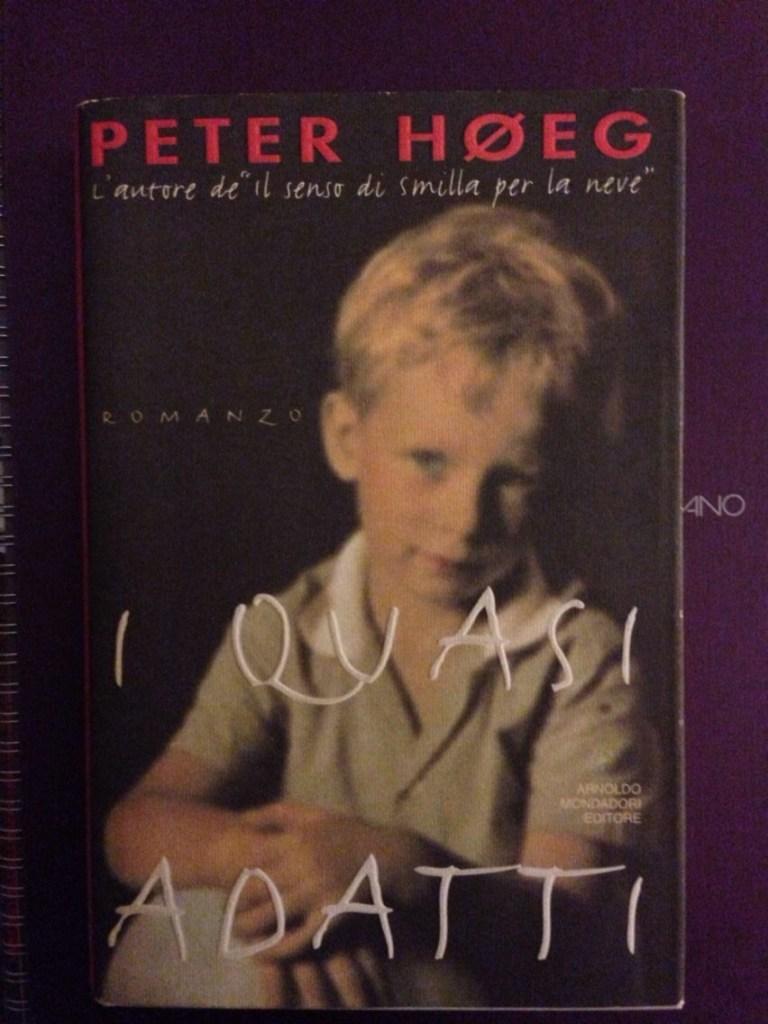 Peter Hoeg, I quasi adatti e l'innocenza dell'infanzia