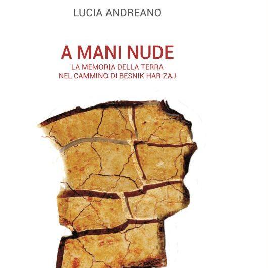 A mani nude: Lucia Andreano racconta Besnik Harizaj