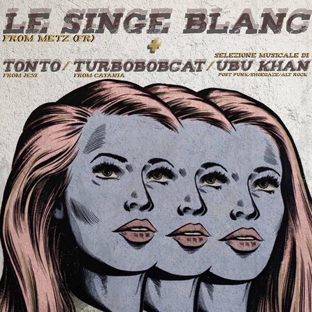 Le Singe Blanc, Tonto e Turbobobcat live per una serata anti-pop
