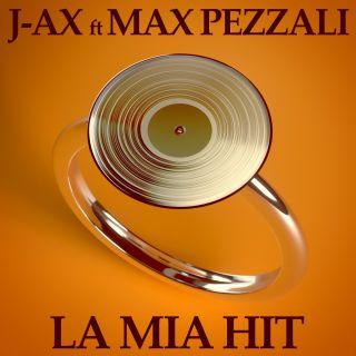 J-AX FEAT. MAX PEZZALI – La mia hit