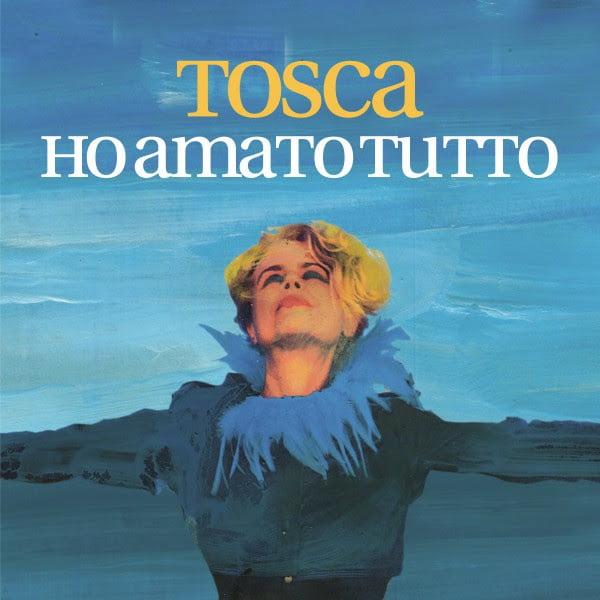 TOSCA – Ho amato tutto
