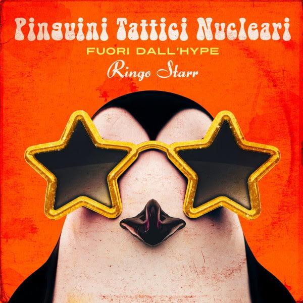 PINGUINI TATTICI NUCLEARI – Ringo Starr