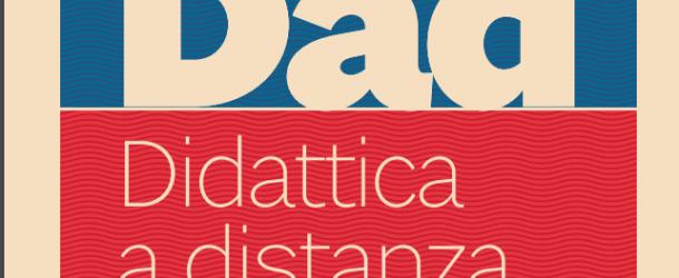 DAD – Didattica a distanza è il titolo della guida del Sole 24 ore in edicola domani