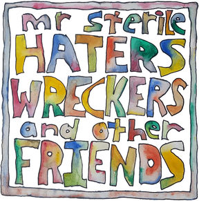 Haters Wreckers and Other Friends