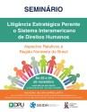 Litigância no Sistema Interamericano de Direitos Humanos será debatida em PE