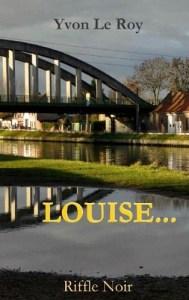 Louise..., second polar d'Yvon Le Roy (Eds Le Riffle)