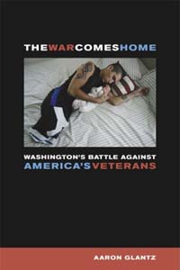 Book Cover for the The War Comes Home: Washingtons Battle Against Americas Veterans  Photo Credit: Brett Stirton