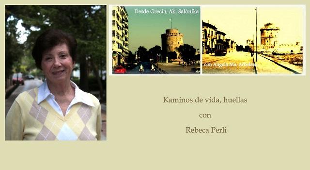 Kaminos de vida, huellas con Rebeca Perli. De Salónica a Venezuela