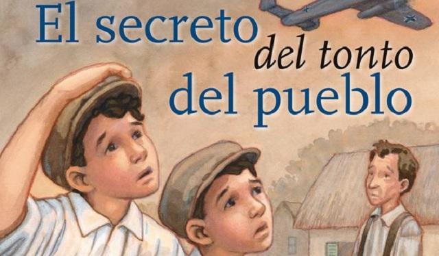 """""""El secreto del tonto del pueblo"""" de Rebecca Upjohn y Renné Benoit, con José Ignacio Para"""