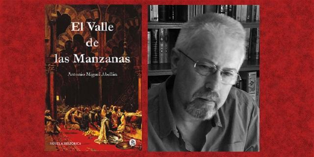 """""""El valle de las manzanas"""", con su autor Antonio Miguel Abellán"""