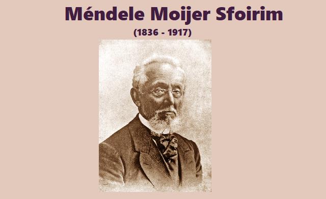 Méndele Mójer Sfóirim (y IV): consagrado y admirado