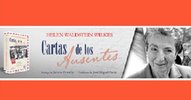 """""""Cartas de los ausentes"""" de Helen Waldstein Wilkes, con David Hatchwell"""