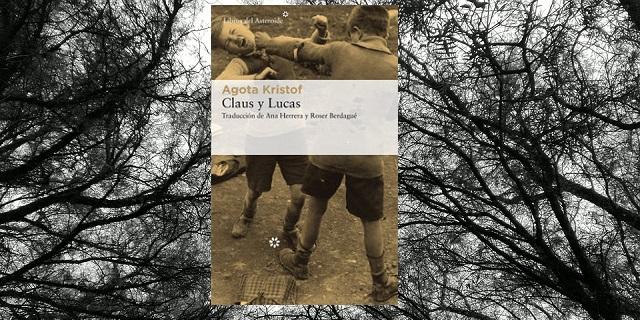 """Klaus y Lucas"" de Agota Kristof"