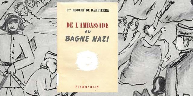 """""""De l'ambassade au bagne nazi"""", de  Ctesse Robert de Dampierre"""