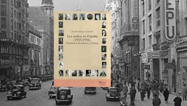 """""""Los judíos en España (1903-1956). Escritores, Ilustrados y Artistas"""", con su autor Jacobo Israel"""