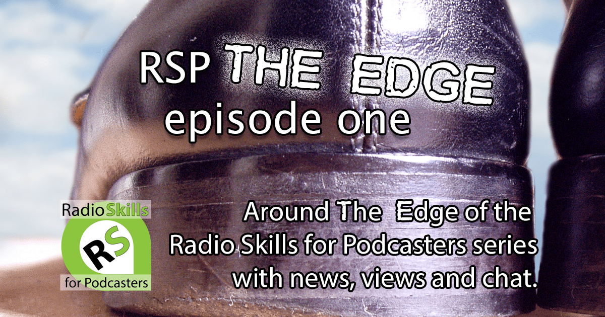 Radio Skills for Podcasters – The Edge Episode 01
