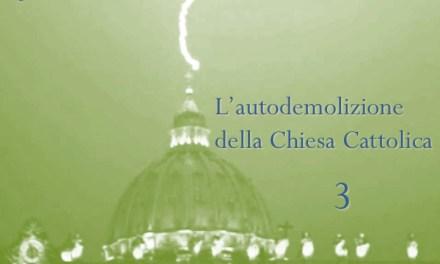 L'autodemolizione della Chiesa Cattolica: 3. Il Concilio Ecumenico Vaticano II