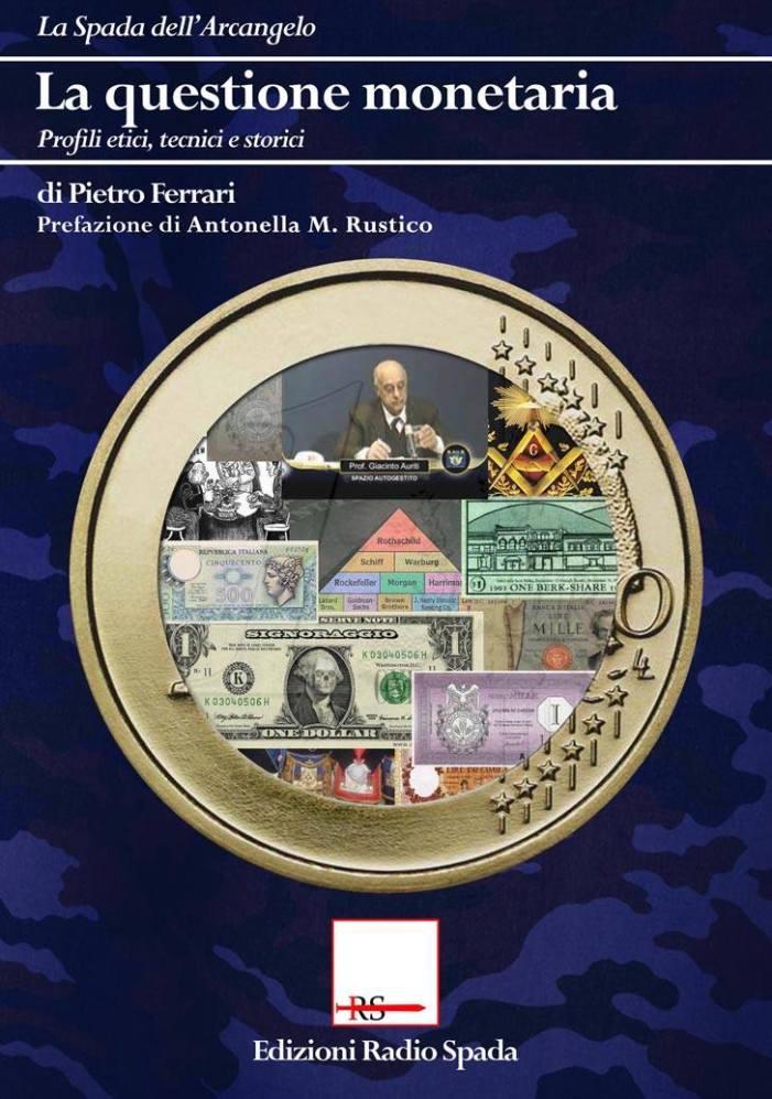 [Edizioni Radio Spada] Finalmente disponibile 'La questione monetaria', l'ultimo libro di Pietro Ferrari
