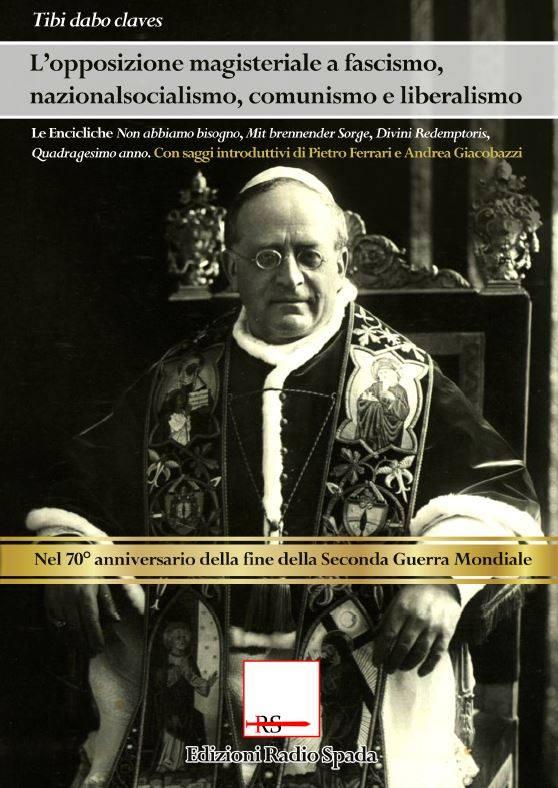 Fascismo & eresia. L'abbaglio nostalgico di alcuni cattolici