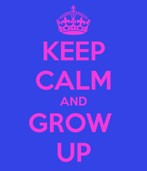 keep-calm-and-grow-up-27