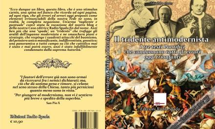"""Il problema è Bergoglio o il Concilio Vaticano II? Perché leggere """"Il tridente antimodernista"""""""