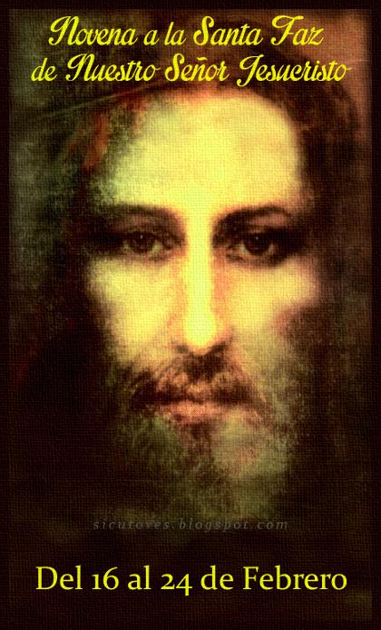 [DIFUNDE TU FE CATOLICA] NOVENA A LA SANTA FAZ de Nuestro Señor Jesucristo