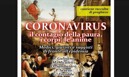 """Instant book: """"Coronavirus. Il contagio della paura, i corpi, le anime"""". Medici, giuristi e saggisti di fronte all'epidemia."""