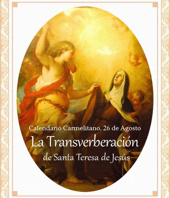 """[DIFUNDE TU FE CATOLICA] LA TRANSVERBERACIÓN DE SANTA TERESA DE JESÚS. """"…toda abrasada en amor grande de Dios"""""""