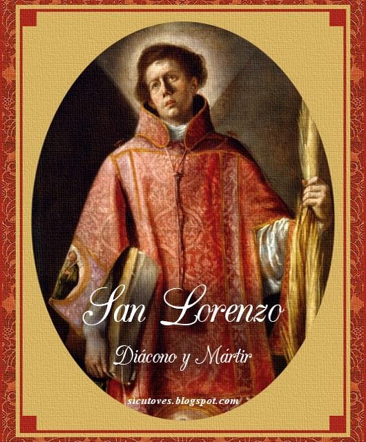 [DIFUNDE TU FE CATOLICA] SAN LORENZO DE HUESCA, DIÁCONO Y MÁRTIR POR CRISTO, Custodio del Santo Cáliz
