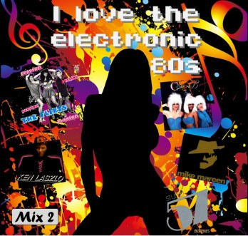 I love the electronic 80s mix 2