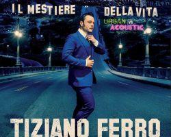 """Tiziano Ferro – """"Il Mestiere Della Vita"""" Il nuovo singolo"""