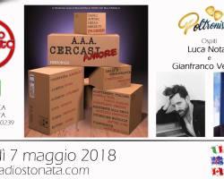 Lunedì 7 maggio alle 19 Luca Notari e Gianfranco Vergoni ospiti a POLTRONISSIMA con A.A.A. Cercasi Amore