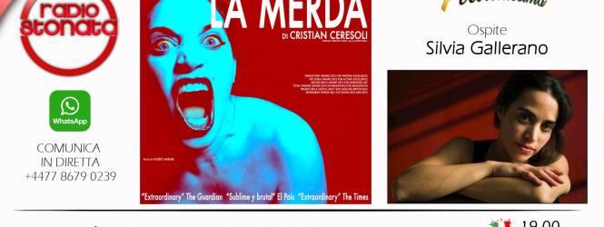 Silvia Gallerano ospite a POLTRONISSIMA lunedì 14 maggio alle 19 con lo spettacolo La M*rda