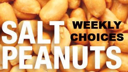 SALT PEANUTS – Weekly Choices (1)