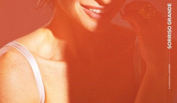 """Alessandra Amoroso – """"Sorriso Grande"""""""