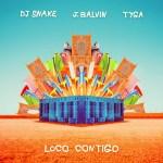 DJ SNAKE J. BALVIN TYGA – LOCO CONTIGO