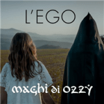MAGHI DI OZZY – L'Ego